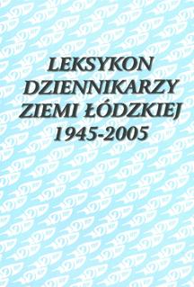 Leksykon dziennikarzy ZIemi Łódzkiej, okładka